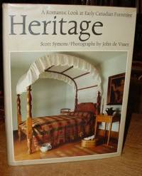 Heritage:   A Romantic Look At Early Canadian Furniture