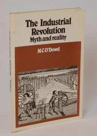 The Industrial Revolution: Myth and reality (Critical issues series)