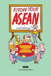 Know Your ASEAN by ISEAS Publishing - Paperback - from The Saint Bookstore (SKU: A9789814311342)