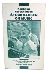 Stockhausen on Music. Lectures and Interviews Compiled by Robin Maconie.