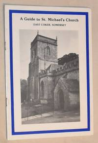 A Guide to St Michael's Church, East Coker, Somerset