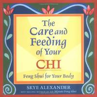 Care and Feeding of Your Chi: Feng Shui for the Body