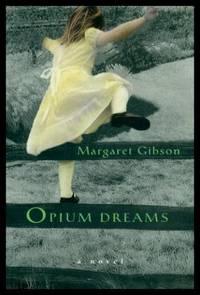OPIUM DREAMS - A Novel