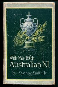 With the 15th Australian XI  (A Complete Record of the Team's Tour Throughout Great Britain and South Africa )