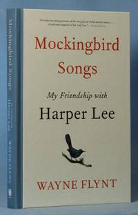 Mockingbird Songs: My Friendship with Harper Lee (Signed)