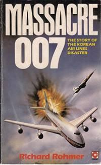 image of Massacre 007: Story of the Korean Airlines Disaster (Coronet Books)