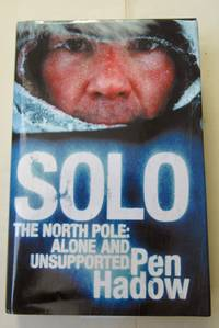 Solo The North Pole, Alone and Unsupported