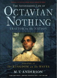 THE ASTONISHING LIFE OF OCTAVIAN NOTHING,  Traitor to the Nation, Volume II: The Kingdom on the Waves.