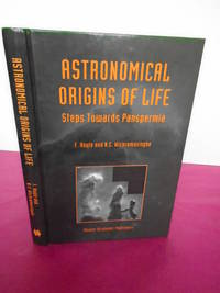 Astronomical Origins of Life: Steps Towards Panspermia