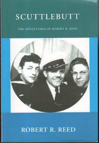 SCUTTLEBUTT: The Adventures of Robert K. Reed.