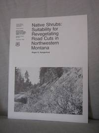 Native Shrubs: Suitability For Revegetating Road Cuts In Northwestern Montana