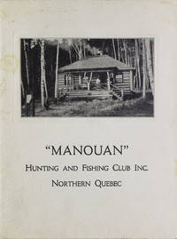 """Manouan"" Hunting and Fishing Club Inc. Northern Quebec [Cover title]"