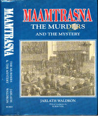 Maamtrasna : the murders and the mystery / Jaldrath Waldron ; with an introduction by Robert Kee