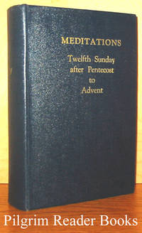 Meditations Adapted for the Use of the Friars Minor Capuchin. Volume  V. Twelfth Sunday after Pentecost to Advent
