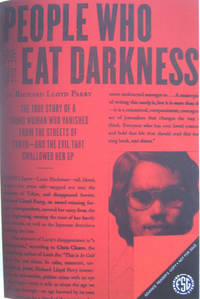 People Who Eat Darkness: The True Story of a Young Woman Who Vanished From the Streets of Tokyo -...