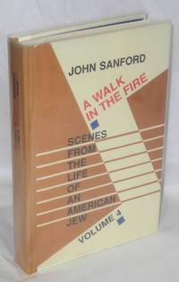 A walk in the fire; scenes from the life of an American Jew, vol. 4