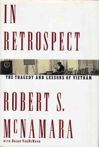 In Retrospect the Tragedy and Lessons of Vietnam