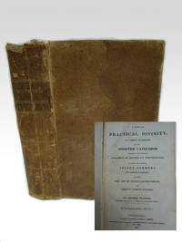 A body of practical divinity : in a series of sermons on the Shorter catechism composed by the reverend Assembly of Divines at Westminster : to which are appended, select sermons on various subjects; including the art of divine contentment; and Christ's v