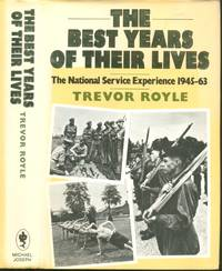 The Best Years of Their Lives - The National Service Experience 1945-63