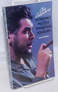 image of Che Guevara: economics and politics in the transition to socialism