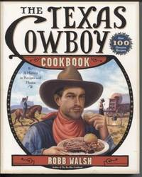 The Texas Cowboy Cookbook  A History in Recipes and Photos