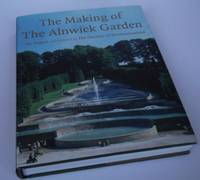 The Making of The Alnwick Garden. DOUBLE SIGNED