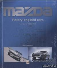 Mazda Rotary-Engined Cars from Cosmo 110s to Rx-8. From Cosmo 110s to Rx-8