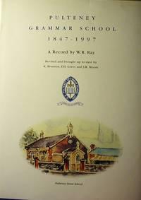 Pulteney Grammar School 1847-1997 A Record