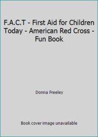 F.A.C.T - First Aid for Children Today - American Red Cross - Fun Book