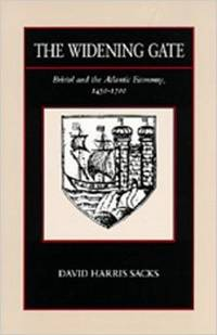 The Widening Gate : Bristol and the Atlantic Economy, 1450-1700