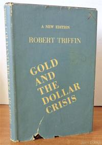 GOLD and the DOLLAR CRISIS: The Future of Convertibility