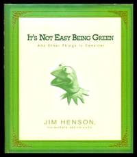 image of IT'S NOT EASY BEING GREEN - and Other Things to Consider