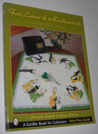 FUN LINENS AND HANDKERCHIEFS OF THE 20TH CENTURY