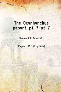 The Oxyrhynchus papyri Volume pt 7 [Hardcover]