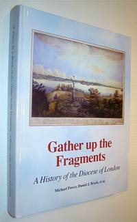 Gather Up the Fragments: A History of the Diocese of London (Ontario)