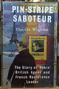 "image of Pin-Stripe Saboteur: The Story of ""Robin"" British Agent and French Resistance Leader"