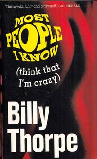 Most People I Know (think that I'm crazy)