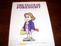 The Value of Foresight The Story of Thomas Jefferson