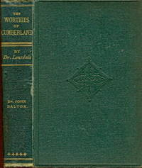 The Worthies of Cumberland. John Dalton, F.R.S.
