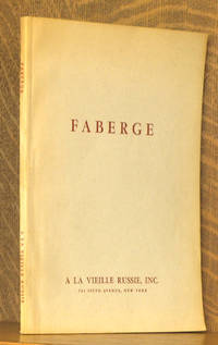 THE ART OF PETER CARL FABERGE - A LOAN EXHIBITION FOR THE BENEFIT OF THE SCHOLARHIP FUND OF THE MANHATTAN SCHOOL OF MUSIC - OCTOBER 15 - NOVEMBER 7, 1961 - A LA VIELLE RUSSIE NYC