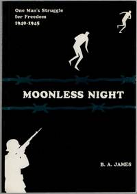 image of Moonless Night: One Man's Struggle for Freedom 1940-45