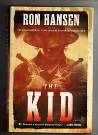 THE KID by  Ron Hansen - Signed First Edition - 2016 - from Collectible Book Shoppe (SKU: ID#4452)