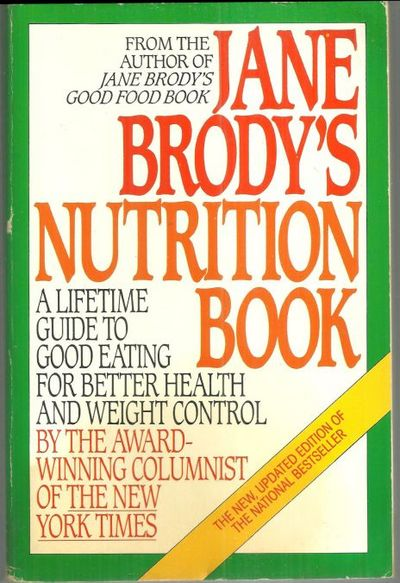 Image for JANE BRODY'S NUTRITION BOOK A Lifetime Guide to Good Eating for Better Health and Weight Control by the Personal Health Columnist of the New York Times