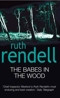 The Babes In The Wood: (A Wexford Case) by  Ruth Rendell - Paperback - from World of Books Ltd and Biblio.com