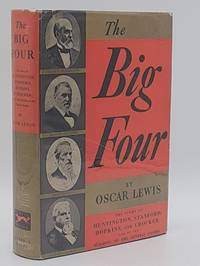 image of The Big Four: The Story of Huntington, Stanford, Hopkins, and Crocker, and of the Building of the Central Pacific.