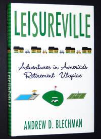 Leisureville: Adventures in America's Retirement Utopias
