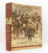 The Last Escape: The Untold Story of Allied Prisoners of War in Europe, 1944-1945