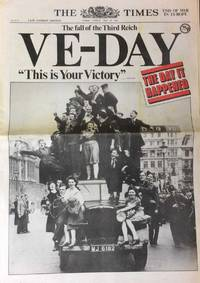 VE-Day. The fall of the Third Reich. The Times. Tuesday, May 8th, 1945