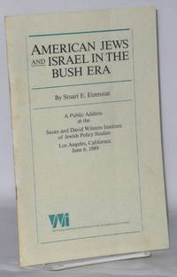 American Jews and Israel in the Bush Era A Public Address at the Susan and David Wilstein Institute of Jewish Policy Studies