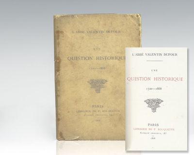 Paris: Librarie de F. Bouquette, 1868. First edition of L'Abbe Valentin Dufour's historic dissertati...